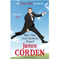 May I Have Your Attention Please? by James Corden (Paperback, 2012)