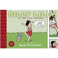 Silly Lilly and the Four Seasons Toon Books Hardcover