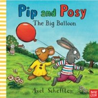 Pip and Posy: The Big Balloon by Nosy Crow (Paperback, 2014)