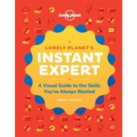 Instant Expert : A Visual Guide to the Skills You've Always Wanted