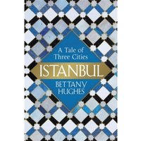 Istanbul : A Tale of Three Cities