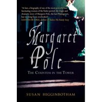 Margaret Pole : The Countess in the Tower