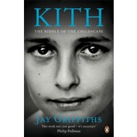 Kith: The Riddle of the Childscape by Jay Griffiths (Paperback, 2014)