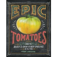Epic Tomatoes by Craig LeHoullier (Paperback, 2014)