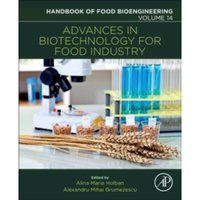 Advances in Biotechnology for Food Industry : Volume 14