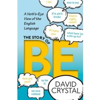 The Story of be : A Verb's-Eye View of the English Language