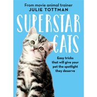 Superstar Cats : Easy tricks that will give your pet the spotlight they deserve
