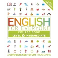 English for Everyone Course Book Level 3 Intermediate : A Complete Self-Study Programme