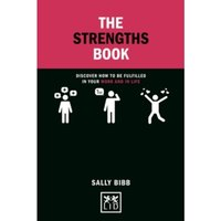The Strengths Book : Discover How to be Fulfilled in Your Work and in Life