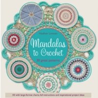 Mandalas to Crochet : 30 Great Patterns
