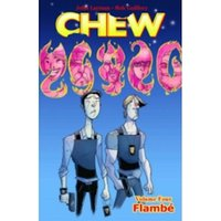 Chew Volume 4: Flambé