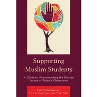 Supporting Muslim Students : A Guide to Understanding the Diverse Issues of Today's Classrooms