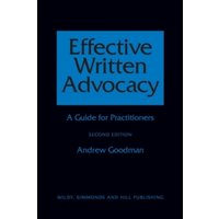Effective Written Advocacy : A Guide for Practitioners