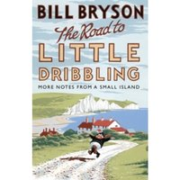 The Road to Little Dribbling: More Notes from a Small Island by Bill Bryson (Paperback, 2016)