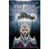 Ice and Shadow by Andre Norton (Book, 2013)
