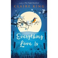 Everything Love Is Hardcover