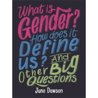 What is Gender? How Does It Define Us? And Other Big Questions for Kids