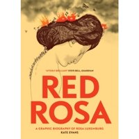 Red Rosa : A Graphic Biography of Rosa Luxemburg