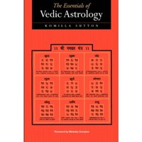 The Essentials of Vedic Astrology : The Basics