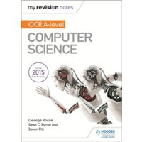 My Revision Notes OCR A Level Computer Science