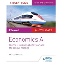 Edexcel Economics A Student Guide: Theme 3 Business behaviour and the labour market by Marwan Mikdadi (Paperback, 2016)