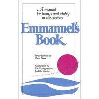 Emmanuel's Book: A Manuel for Living Comfortably in the Cosmos