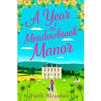 A Year at Meadowbrook Manor : The Perfect Feel-Good Novel to Start Your 2018!