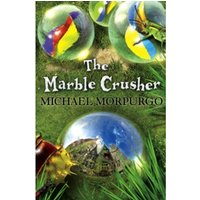 The Marble Crusher by Michael Morpurgo (Paperback, 2007)