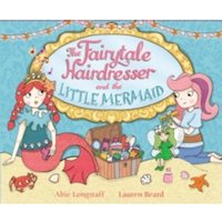 The Fairytale Hairdresser and the Little Mermaid by Abie Longstaff (Paperback, 2015)