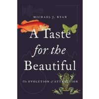 A Taste for the Beautiful : The Evolution of Attraction