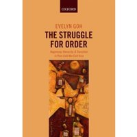 The Struggle for Order: Hegemony, Hierarchy, and Transition in Post-Cold War East Asia by Evelyn Goh (Hardback, 2013)
