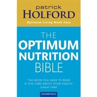 The Optimum Nutrition Bible: The Book You Have To Read If Your Care About Your Health by Patrick Holford (Paperback, 2004)