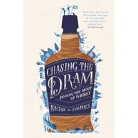 Chasing the Dram : Finding the Spirit of Whisky