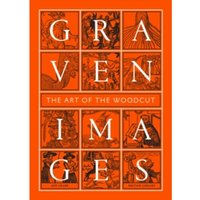 Graven Images : The Art of the Woodcut