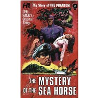 The Phantom: The Complete Avon Novels, Volume #7: The Mystery of The Sea Horse