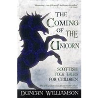 The Coming of the Unicorn : Scottish Folk Tales for Children