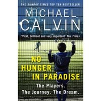 No Hunger In Paradise : The Players. The Journey. The Dream