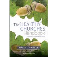 The Healthy Churches' Handbook : A Process for Revitalizing Your Church