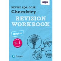 REVISE AQA GCSE Chemistry Higher Revision Workbook : For the 9-1 Exams