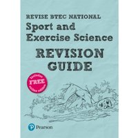 Revise BTEC National Sport and Exercise Science Revision Guide : (with free online edition)
