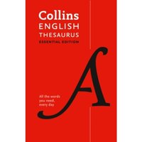 Collins English Thesaurus Essential edition : 300,000 Synonyms and Antonyms for Everyday Use