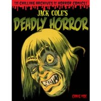 Jack Cole's Deadly Horror: The Chilling Archives of Horror Volume 4