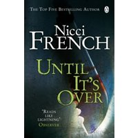 Until it's Over by Nicci French (Paperback, 2008)