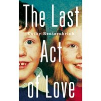 The Last Act of Love : The Story of My Brother and His Sister