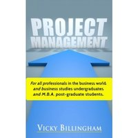 Project Management : How to Plan and Deliver a Successful Project