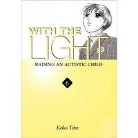 With the Light, Volume 6: Raising an Autistic Child