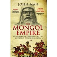 The Mongol Empire : Genghis Khan, his heirs and the founding of modern China
