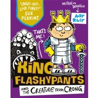 King Flashypants and the Creature From Crong : Book 2