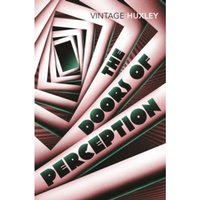 The Doors of Perception : And Heaven and Hell