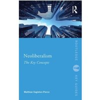 Neoliberalism : The Key Concepts